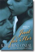 Buy *Just for Her* by Katherine O'Neal online