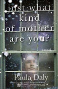 Buy *Just What Kind of Mother Are You?* by Paula Dalyonline