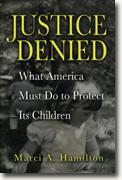 Buy *Justice Denied: What America Must Do to Protect its Children* by Marci A. Hamilton online