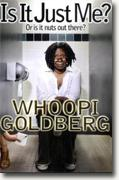 Buy *Is It Just Me?: Or Is It Nuts Out There?* by Whoopi Goldberg online