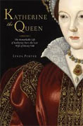 Buy *Katherine the Queen: The Remarkable Life of Katherine Parr, the Last Wife of Henry VIII* by Linda Porter online