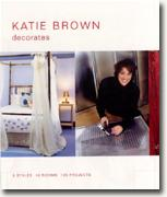 *Katie Brown Decorates: 5 Styles, 10 Rooms, 105 Projects* by Katie Brown