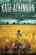 Buy *When Will There Be Good News?* by Kate Atkinson online