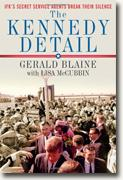 Buy *The Kennedy Detail: JFK's Secret Service Agents Break Their Silence* by Gerald Blaine with Lisa McCubbin online