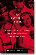 Buy *My Father's Keeper: Children of Nazi Leaders -- an Intimate History of Damage and Denial* online