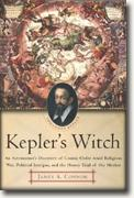 Buy *Kepler's Witch: An Astronomer's Discovery of Cosmic Order Amid Religious War, Political Intrigue, and the Heresy Trial of His Mother* online