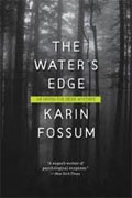 *The Water's Edge: An Inspector Sejer Mystery* by Karin Fossum, translated by Charlotte Barslund