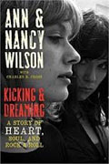 Buy *Kicking and Dreaming: A Story of Heart, Soul, and Rock and Roll* by Ann and Nancy Wilson with Charles R. Cross online