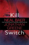 Buy *Kill Switch* by Neal Baer and Jonathan Greene online