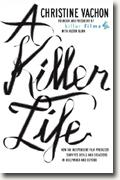 *A Killer Life: How an Independent Film Producer Survives Deals and Disasters in Hollywood and Beyond* by Christine Vachon