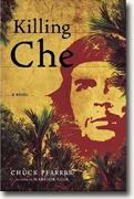 Buy *Killing Che* by Chuck Pfarrer online
