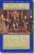 Alison Weir's *Henry VIII: The King & His Court*