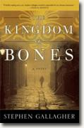 *The Kingdom of Bones* by Stephen Gallagher
