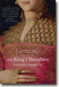*The King's Daughter: A Novel of the First Tudor Queen (Rose of York)* by Sandra Worth