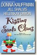 Buy *Kissing Santa Claus* by Donna Kauffman, Jill Shalvis and HelenKay Dimon online