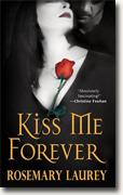 Buy *Kiss Me Forever* by Rosemary Laurey online
