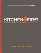 Buy *Kitchen on Fire!: Mastering the Art of Cooking in 12 Weeks (or Less)* by Oliver Said and Chef Mike C. online