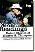 *The Kitchen Readings: Untold Stories of Hunter S. Thompson* by Michael Cleverly and Bob Braudis