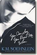*You Can Say You Knew Me When* by K.M. Soehnlein