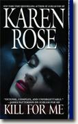 Buy *Kill for Me* by Karen Rose online