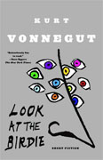 *Look at the Birdie: Unpublished Short Fiction* by Kurt Vonnegut