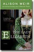 Alison Weir's *The Lady Elizabeth*