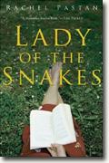 *Lady of the Snakes* by Rachel Pastan