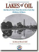 Buy *Lakes of Oil: Ben Russell's Rare Photo Record of an Early-Day Oklahoma Oil Boom* by Eileene Russell Huff online