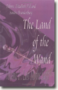 *The Land of the Wand: Volume I, Lost Myths Saga* by Debora Elizabeth Hill & Sandra Brandenburg
