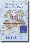 Buy *Remember Me When I'm Gone: The Rich and Famous Write Their Own Epitaphs and Obituaries* online