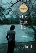 *The Last Fix* by K.O. Dahl