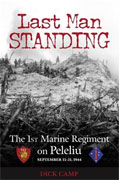 *Last Man Standing: The 1st Marine Regiment on Peleliu, September 15-21, 1944* by Dick Camp