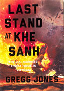 Buy *Last Stand at Khe Sanh: The U.S. Marines' Finest Hour in Vietnam* by Gregg Joneso nline