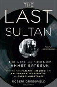 Buy *The Last Sultan: The Life and Times of Ahmet Ertegun* by Robert Greenfield online