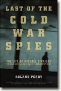 The Last Of The Cold War Spies: The Life of Michael Straight