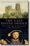 Buy *The Last Divine Office: Henry VIII and the Dissolution of the Monasteries* by Geoffrey Moorhouse online