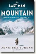 *The Last Man on the Mountain: The Death of an American Adventurer on K2* by Jennifer Jordan