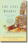 *The Last Mughal: The Fall of a Dynasty: Delhi, 1857* by William Dalrymple