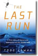 Buy *The Last Run: A True Story of Rescue and Redemption on the Alaska Seas* online