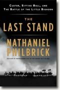 *The Last Stand: Custer, Sitting Bull, and the Battle of the Little Bighorn* by Nathaniel Philbrick