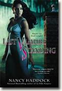 Buy *Last Vampire Standing* by Nancy Haddock online
