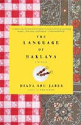 *The Language of Baklava: A Memoir* by Diana Abu-Jaber