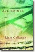 *All Saints* by Liam Callanan
