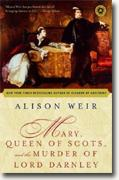 Alison Weir's *Mary, Queen of Scots, & the Murder of Lord Darnley*