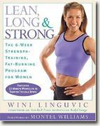 Lean, Long & Strong: The 6-Week Strength-Training, Fat-Burning Program for Women