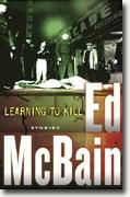 *Learning to Kill: Stories* by Ed McBain