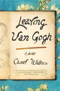 *Leaving Van Gogh* by Carol Wallace