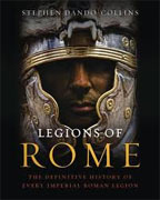 *Legions of Rome: The Definitive History of Every Imperial Roman Legion* by Stephen Dando-Collins