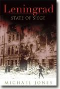 Buy *Leningrad: State of Siege* by Michael Jones online