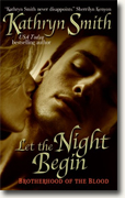 Buy *Let the Night Begin (The Brotherhood of Blood, Book 4)* by Kathryn Smith online